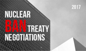 Nuclear Ban Treaty Negotiations open again @ United Nations Building    New York   New York   United States