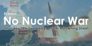 No nuclear war: protest gathering @ Downing Street | London | England | United Kingdom